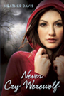 Never Cry Wolf by Heather Davis